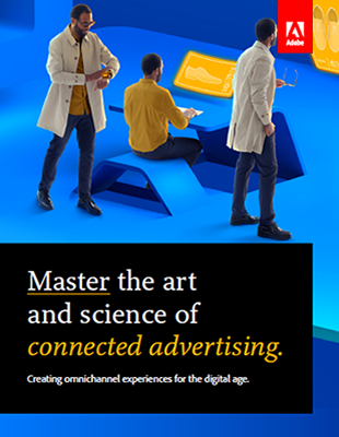 Master the Art and Science of Connected Advertising by Adobe