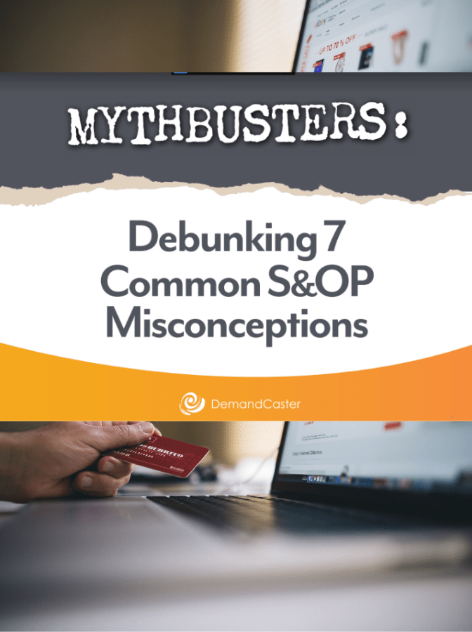 Debunking 7 Common S & OP Misconceptions