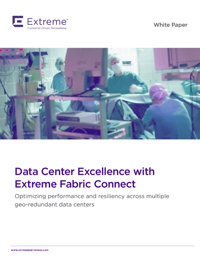 The Next-Generation Networking Technology – Extreme Fabric Connect