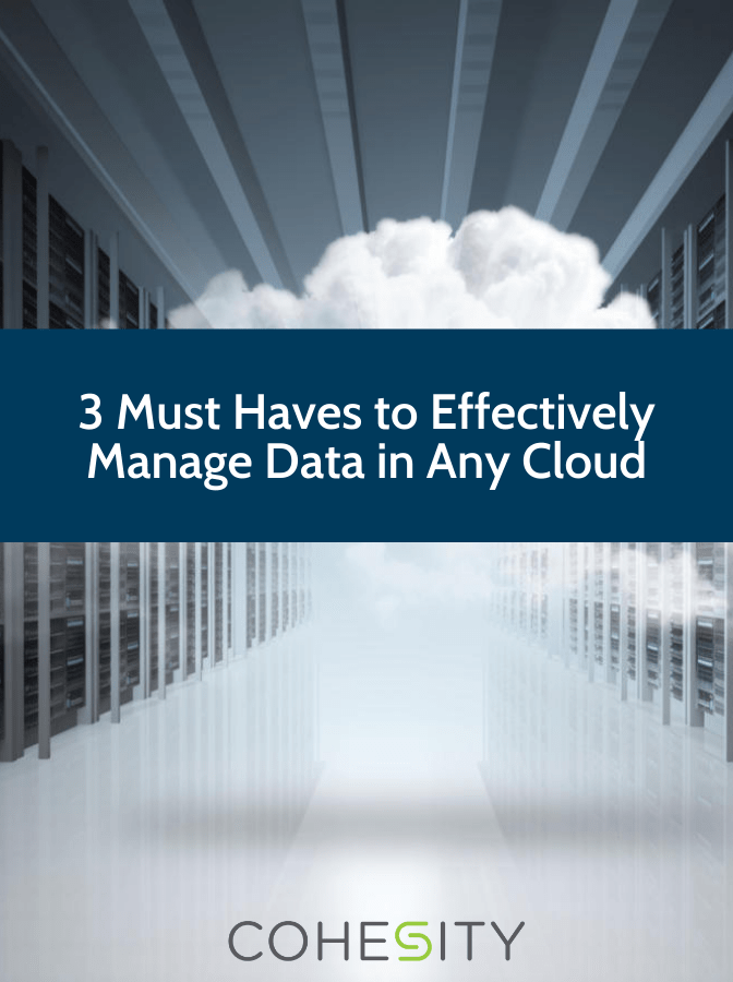 3 Must-Haves for Effective Data Management in the Cloud