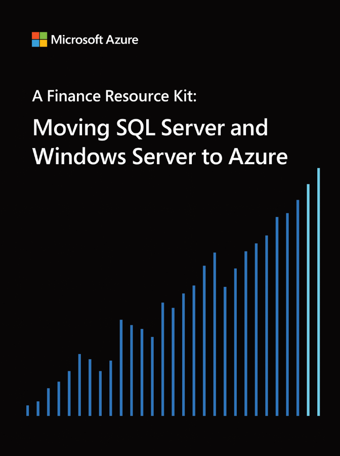 A Finance Resource Kit: Moving SQL Server and Windows Server to Azure